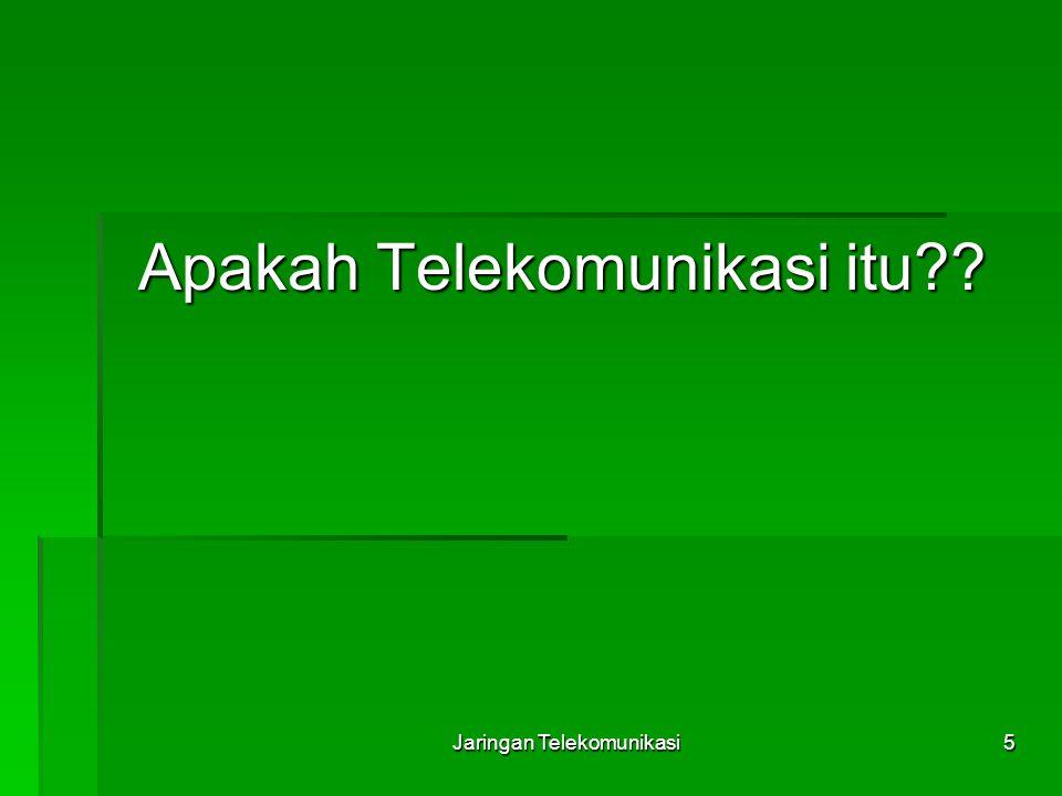5 Apakah Telekomunikasi itu??