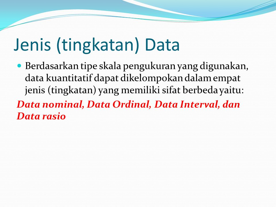DATA NOMINAL : Data berskala nominal adalah data yang diperoleh dengan cara kategorisasi atau klasifikasi.