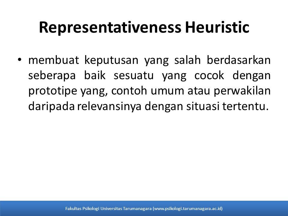 Representativeness Heuristic membuat keputusan yang salah berdasarkan seberapa baik sesuatu yang cocok dengan prototipe yang, contoh umum atau perwaki