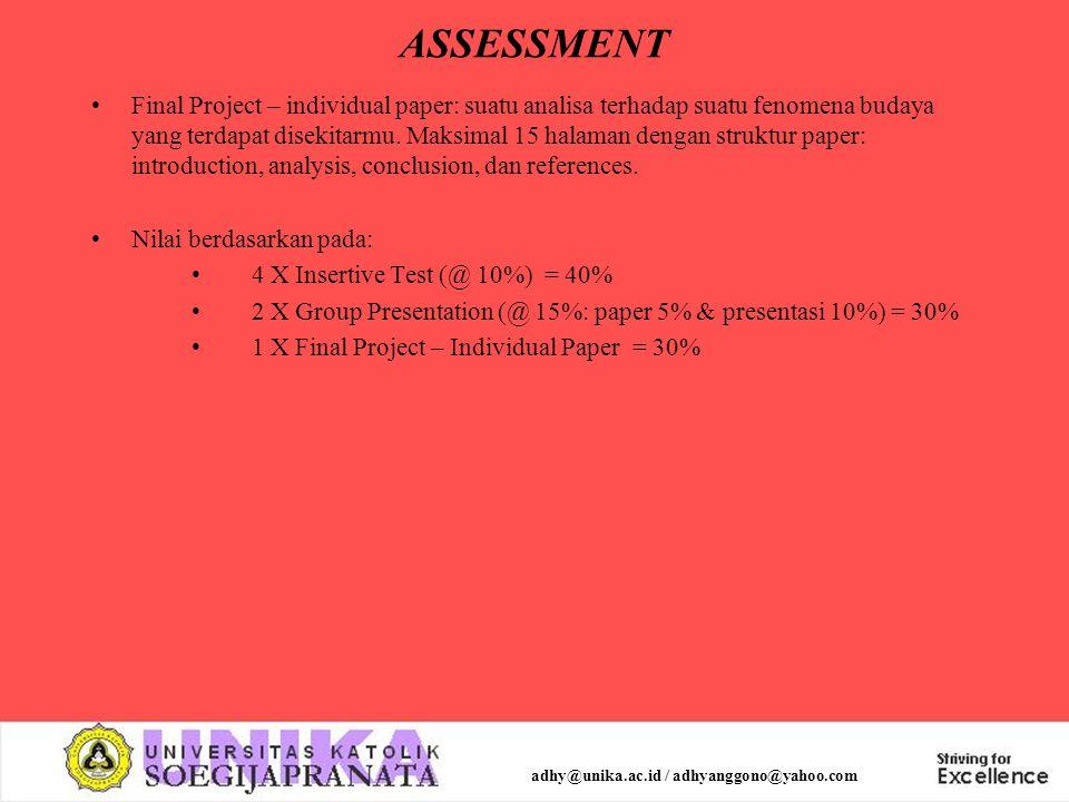 ASSESSMENT Final Project – individual paper: suatu analisa terhadap suatu fenomena budaya yang terdapat disekitarmu. Maksimal 15 halaman dengan strukt