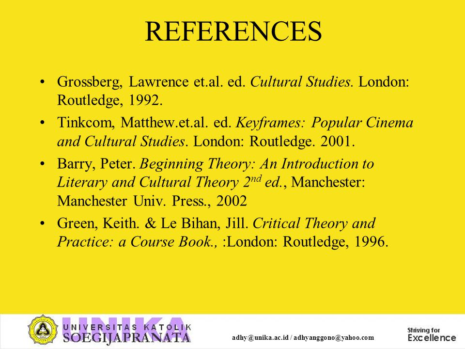 REFERENCES Grossberg, Lawrence et.al. ed. Cultural Studies.