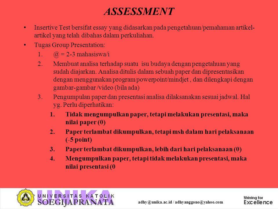 ASSESSMENT Insertive Test bersifat essay yang didasarkan pada pengetahuan/pemahaman artikel- artikel yang telah dibahas dalam perkuliahan. Tugas Group