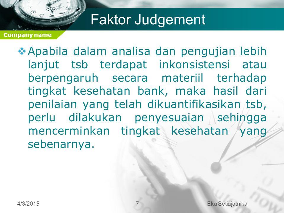 Company name Faktor Judgement  Apabila dalam analisa dan pengujian lebih lanjut tsb terdapat inkonsistensi atau berpengaruh secara materiil terhadap