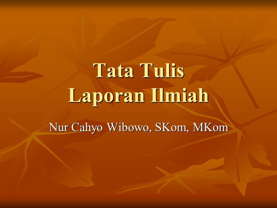 Tata Tulis Laporan Ilmiah Nur Cahyo Wibowo, SKom, MKom