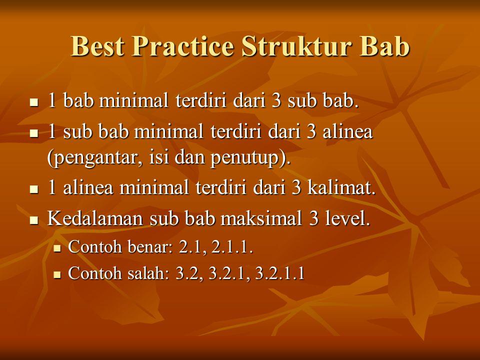 Best Practice Struktur Bab 1 bab minimal terdiri dari 3 sub bab.