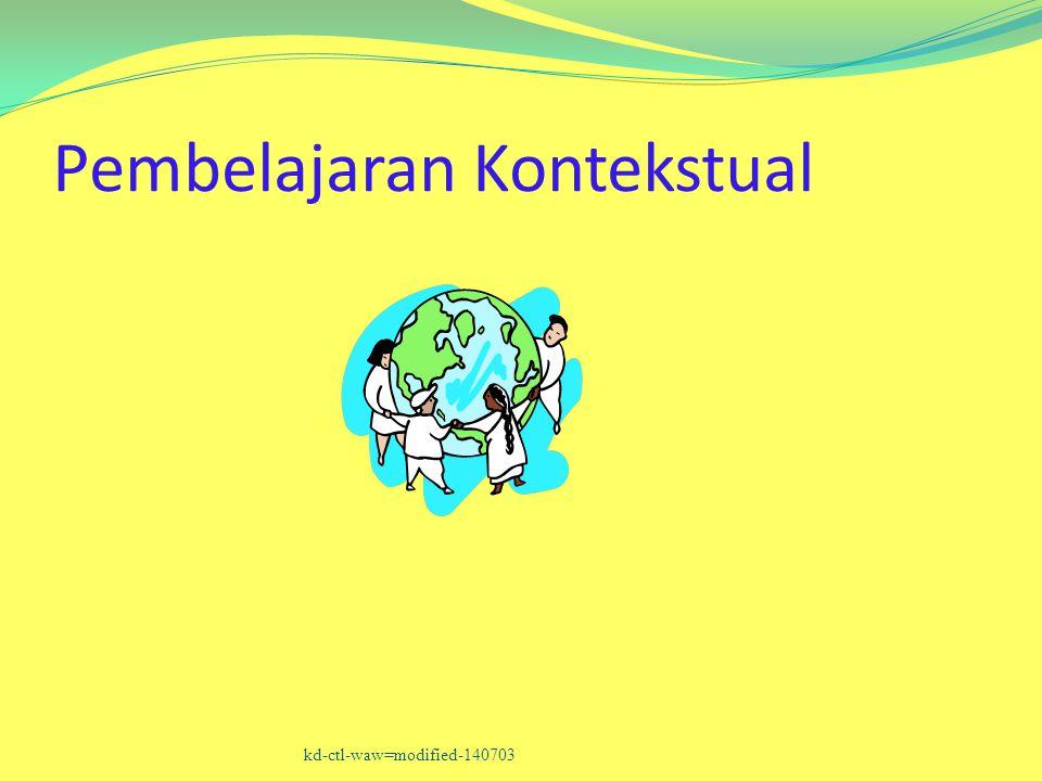 Pembelajaran Kontekstual kd-ctl-waw=modified-140703