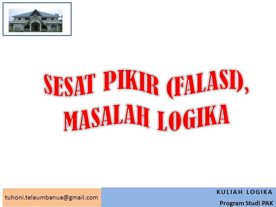 tuhoni.telaumbanua@gmail.com KULIAH LOGIKA Program Studi PAK