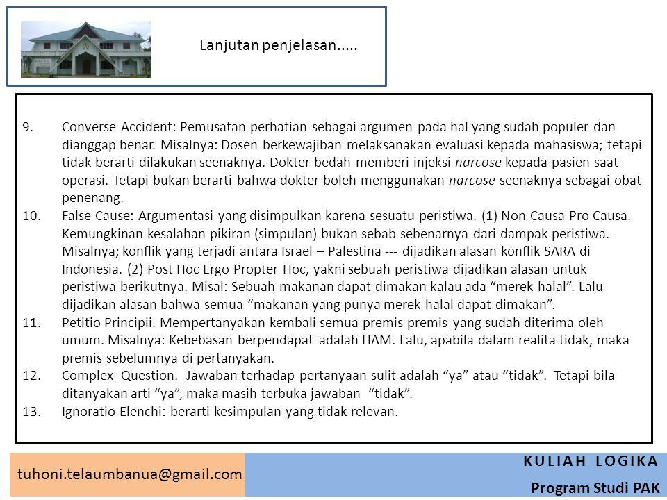 tuhoni.telaumbanua@gmail.com KULIAH LOGIKA Program Studi PAK 9.Converse Accident: Pemusatan perhatian sebagai argumen pada hal yang sudah populer dan