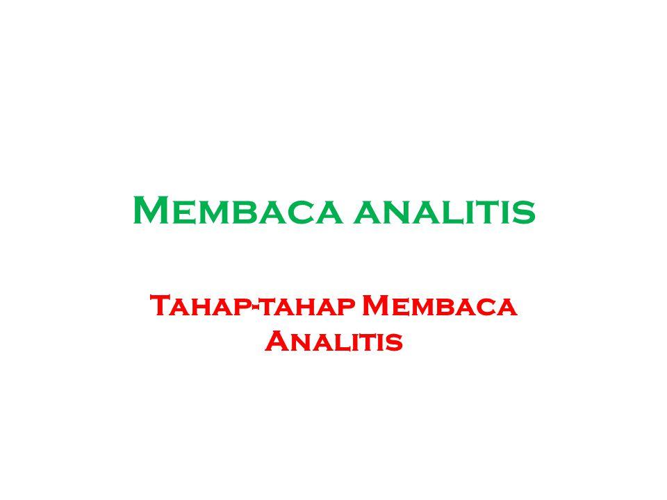 Membaca analitis Tahap-tahap Membaca Analitis