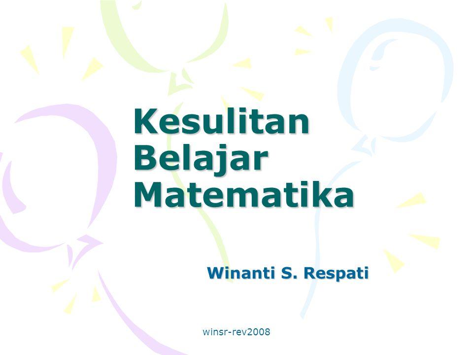 winsr-rev2008 Kesulitan Belajar Matematika Winanti S. Respati