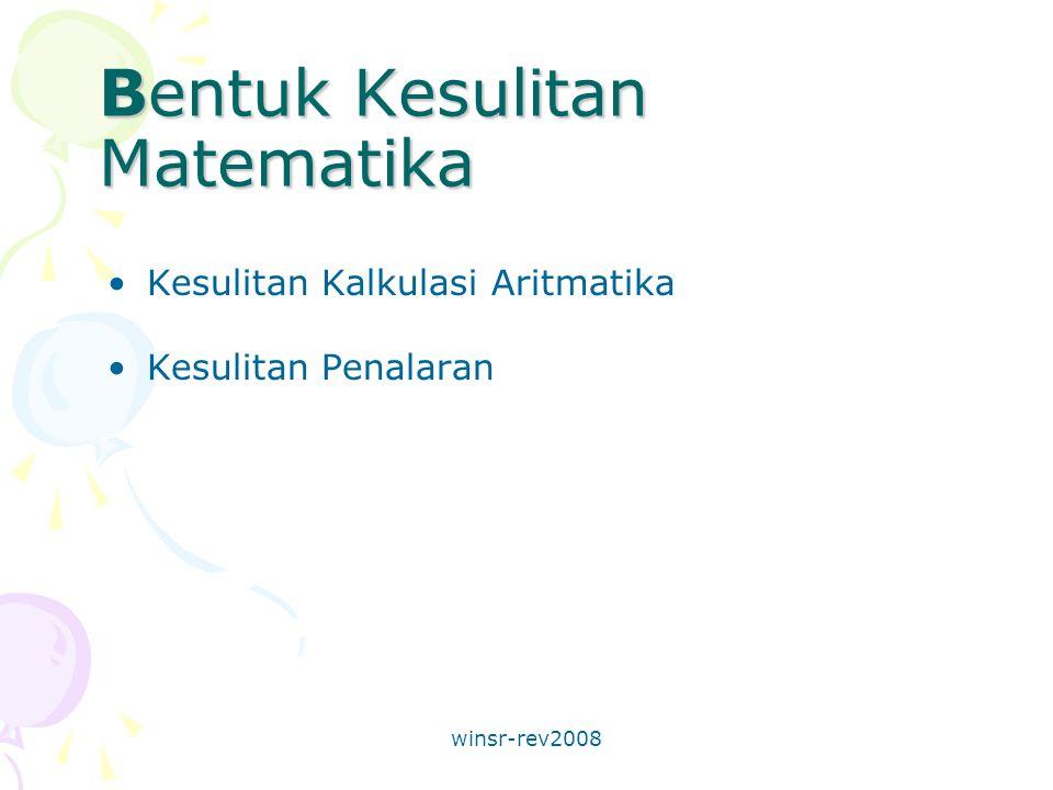 winsr-rev2008 Bentuk Kesulitan Matematika Kesulitan Kalkulasi Aritmatika Kesulitan Penalaran