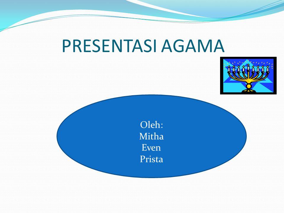 PRESENTASI AGAMA Oleh: Mitha Even Prista