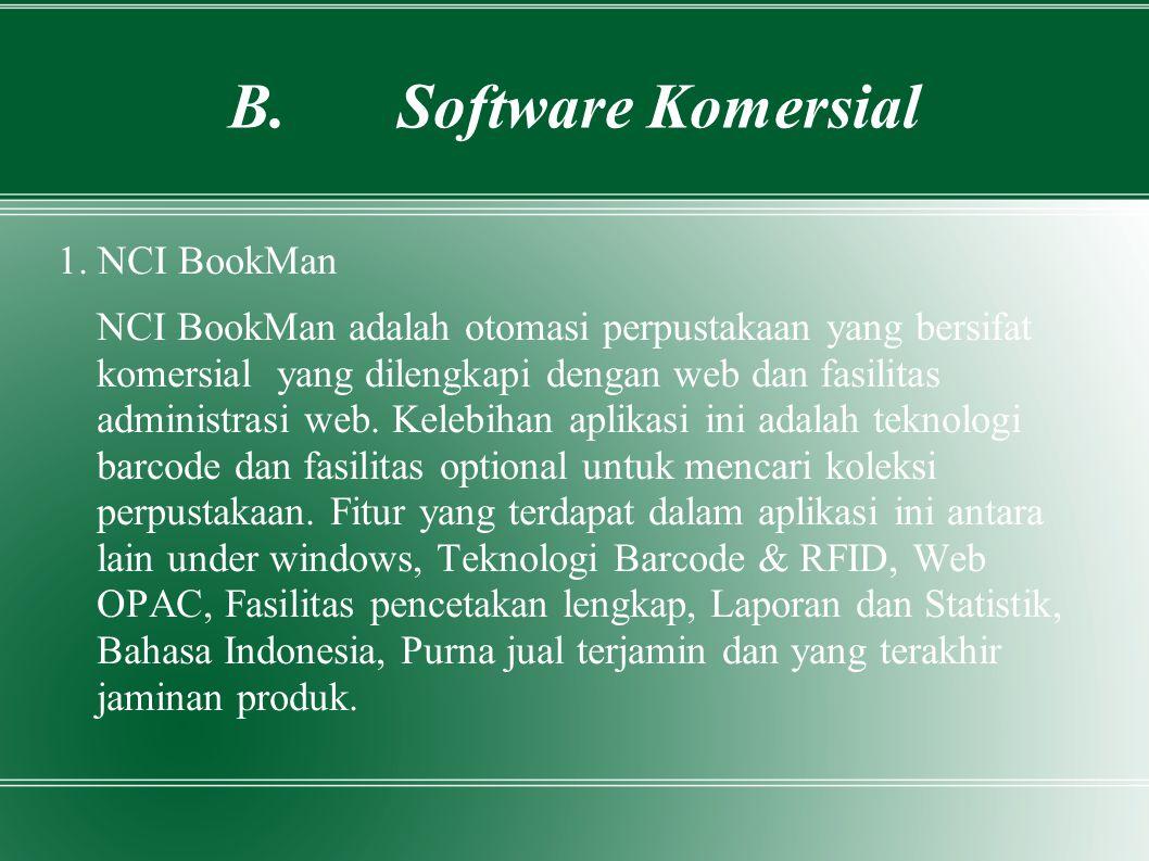 B. Software Komersial 1. NCI BookMan NCI BookMan adalah otomasi perpustakaan yang bersifat komersial yang dilengkapi dengan web dan fasilitas administ
