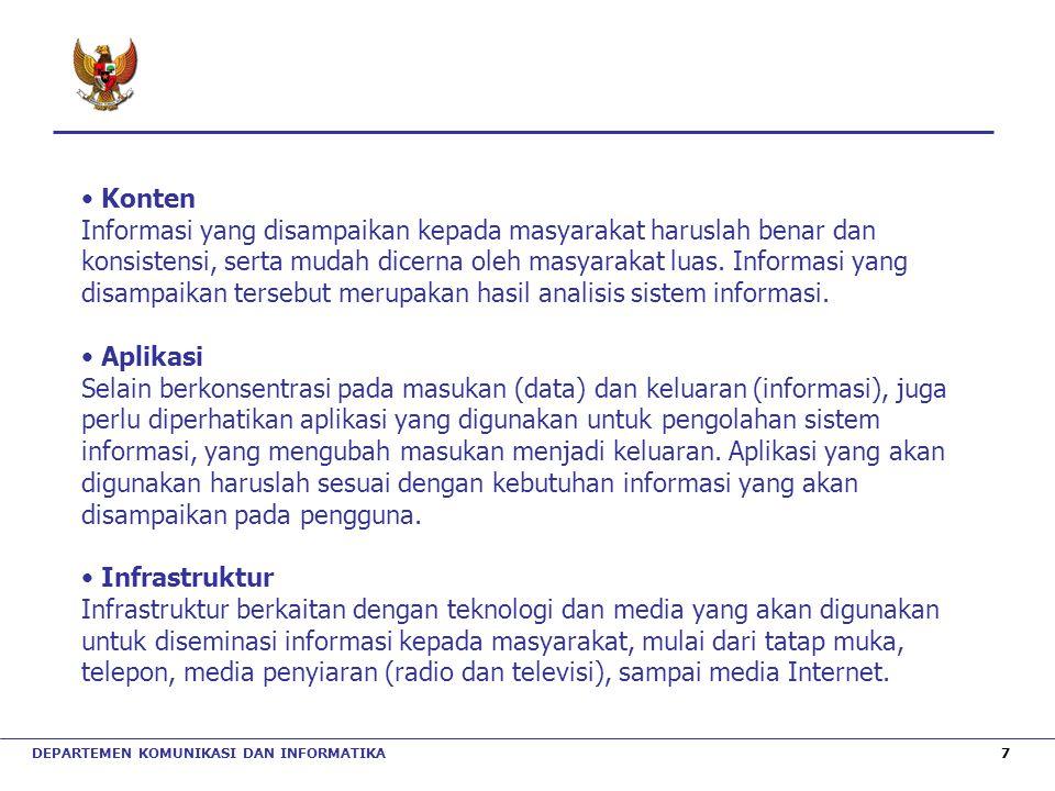 Konten Informasi yang disampaikan kepada masyarakat haruslah benar dan konsistensi, serta mudah dicerna oleh masyarakat luas. Informasi yang disampaik