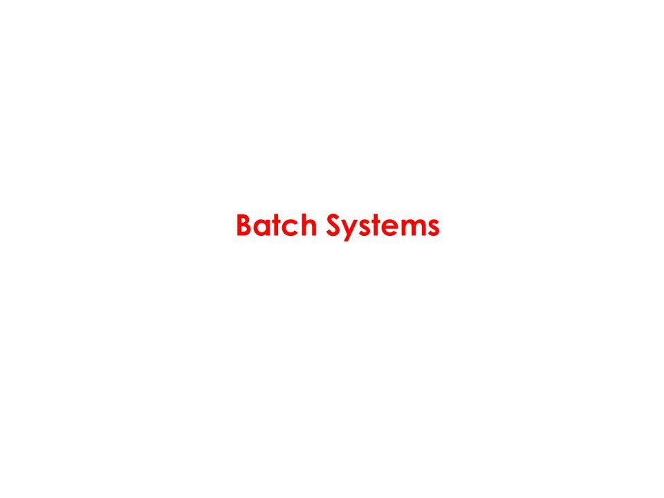 Batch Systems