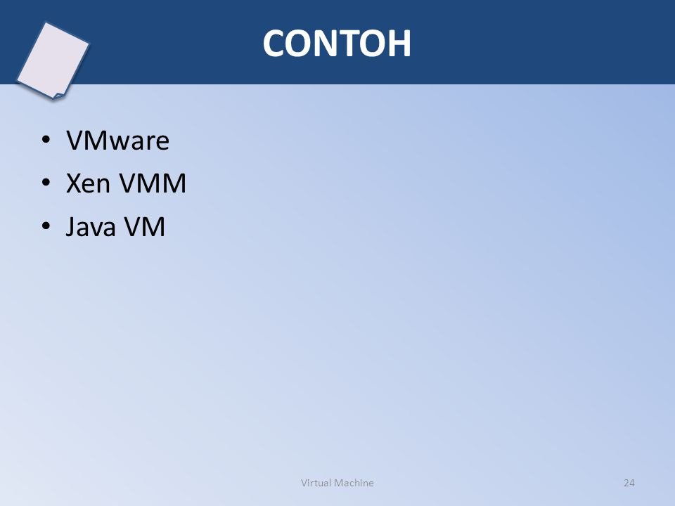 VMware Xen VMM Java VM Virtual Machine24 CONTOH