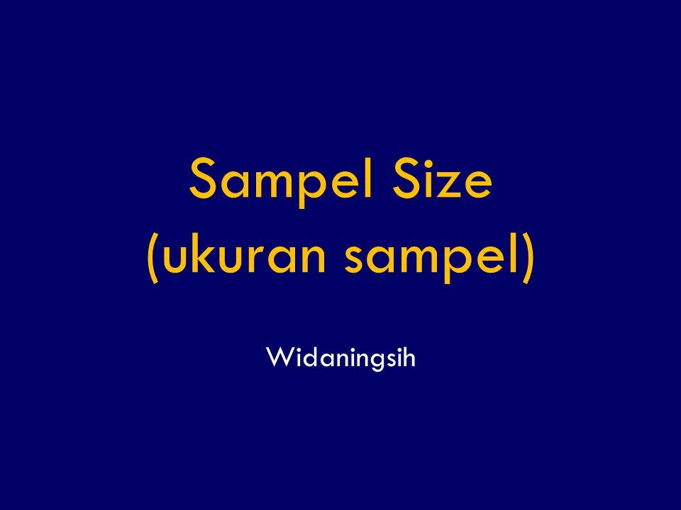 Sampel Size (ukuran sampel) Widaningsih