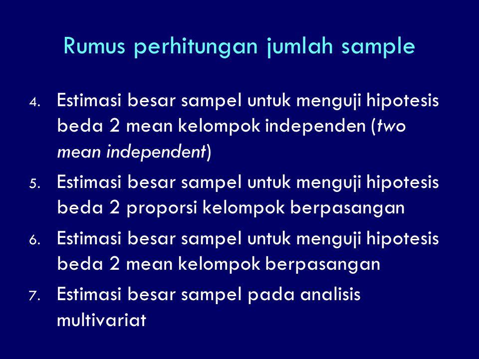 Rumus perhitungan jumlah sample 4. Estimasi besar sampel untuk menguji hipotesis beda 2 mean kelompok independen (two mean independent) 5. Estimasi be