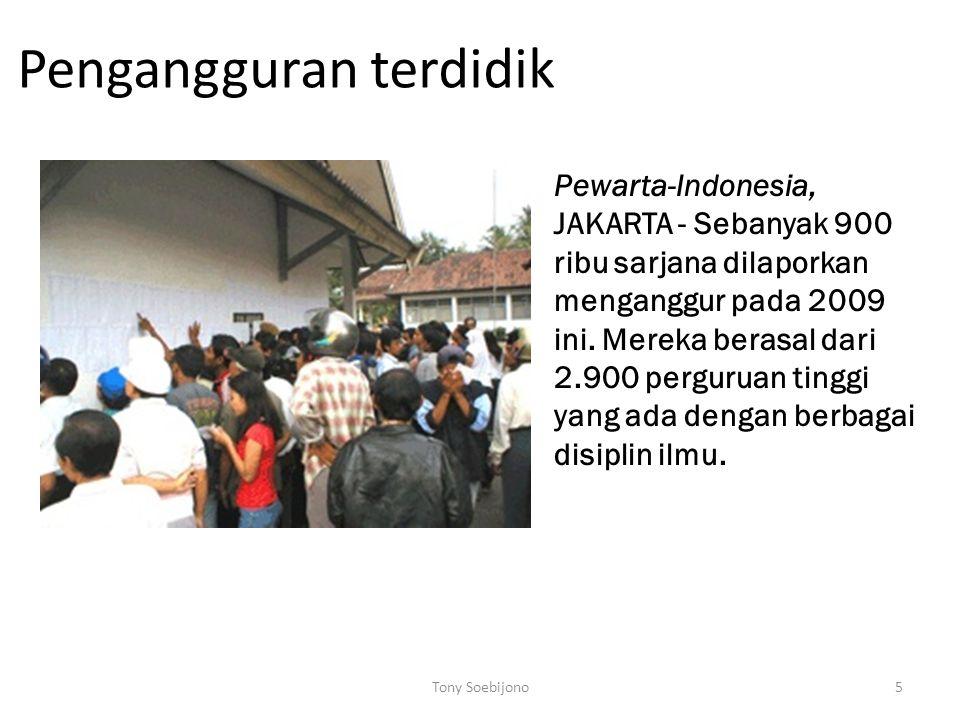 5 Pengangguran terdidik Pewarta-Indonesia, JAKARTA - Sebanyak 900 ribu sarjana dilaporkan menganggur pada 2009 ini.