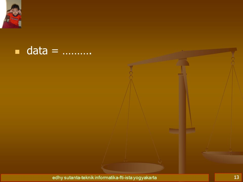 edhy sutanta-teknik informatika-fti-ista yogyakarta 13 data = ……….