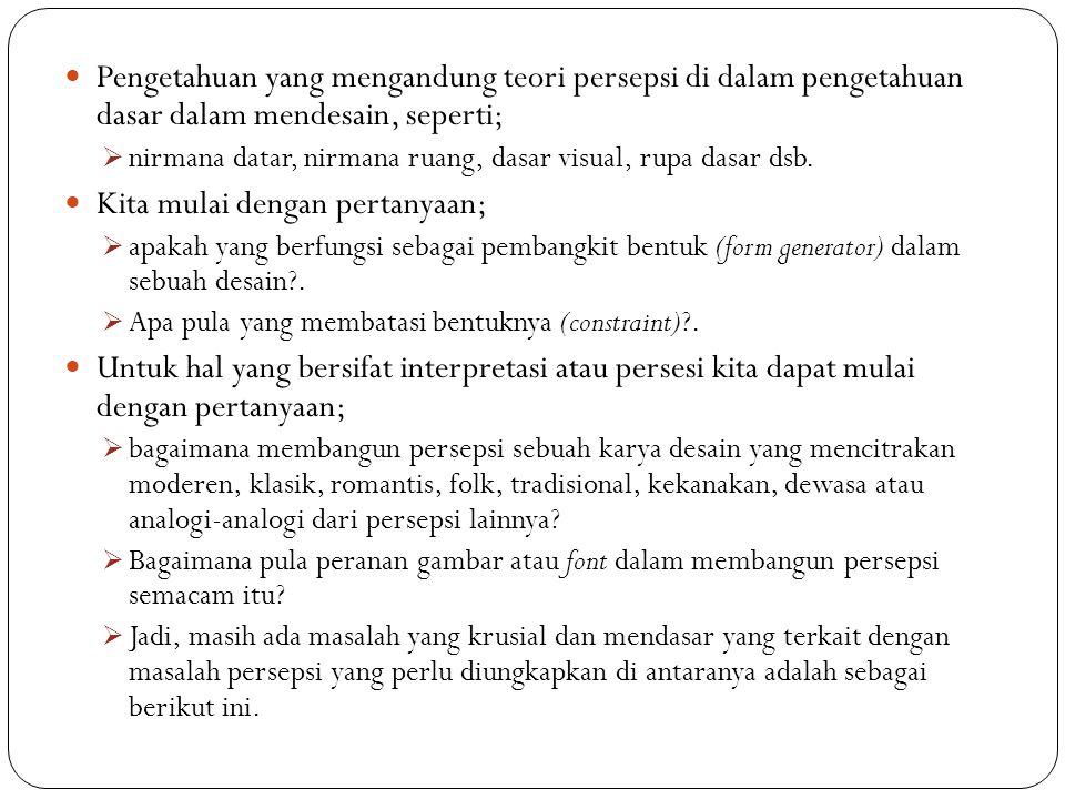 (a) Teori atau konsep desain seperti yang dikemukakan (Meggs, 1998), Walschaeger, 1991; dsb).