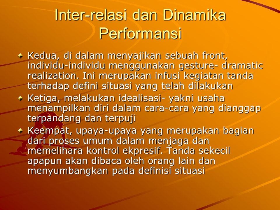 Inter-relasi dan Dinamika Performansi Kedua, di dalam menyajikan sebuah front, individu-individu menggunakan gesture- dramatic realization.