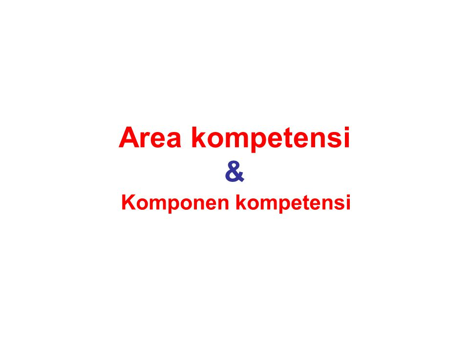 Area kompetensi & Komponen kompetensi