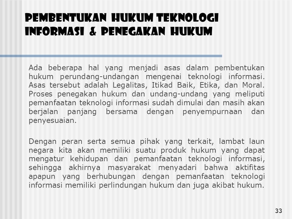 pembentukan hukum teknologi informasi & penegakan hukum Ada beberapa hal yang menjadi asas dalam pembentukan hukum perundang-undangan mengenai teknolo