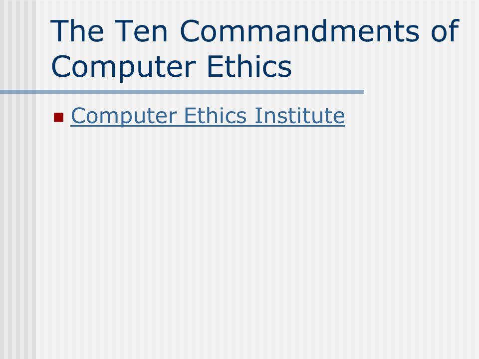 The Ten Commandments of Computer Ethics Computer Ethics Institute