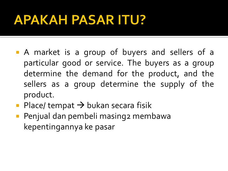  Markets take many forms.