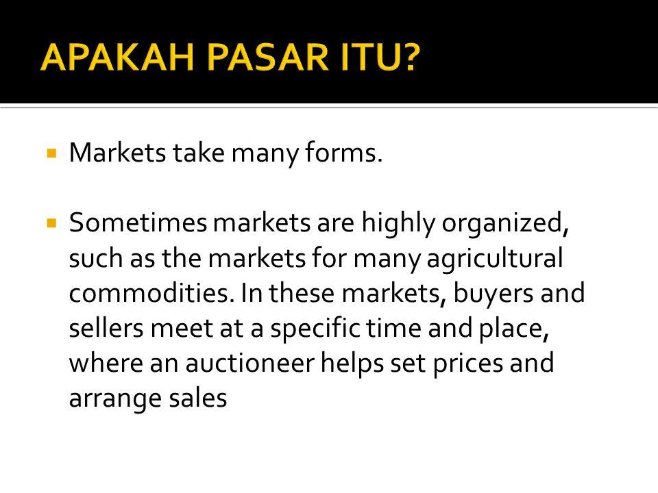  More often, markets are less organized.