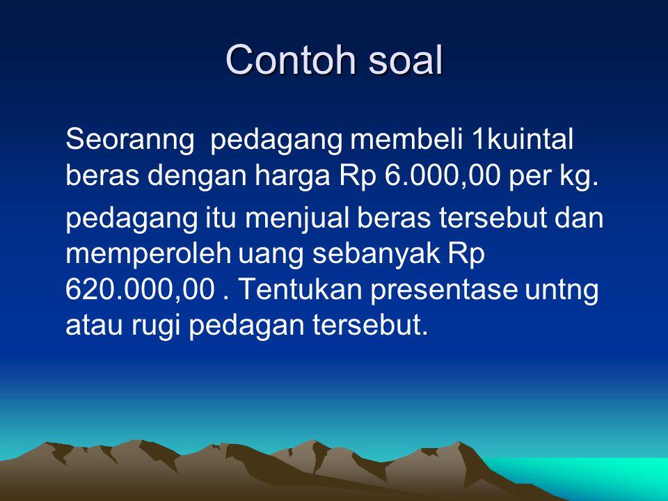 Seoranng pedagang membeli 1kuintal beras dengan harga Rp 6.000,00 per kg.