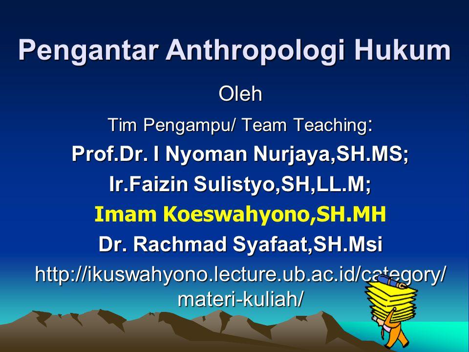 Pengantar Anthropologi Hukum Oleh Tim Pengampu/ Team Teaching : Prof.Dr.