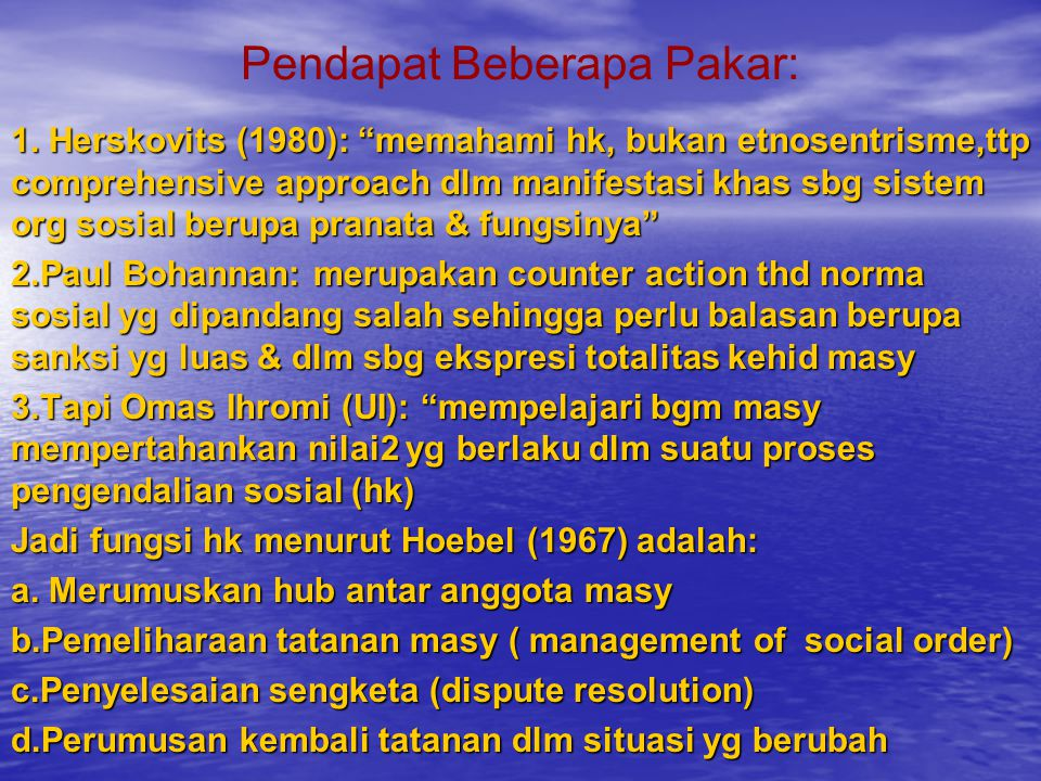 Kemajemukan hukum (legal pluralism)  Hukum negara (state law)  Hukum rakyat (folk/customary/ Adat law)  Hukum agama (Religious law)  Pengaturan lokal (Self-regulation/inner- order mechanism)