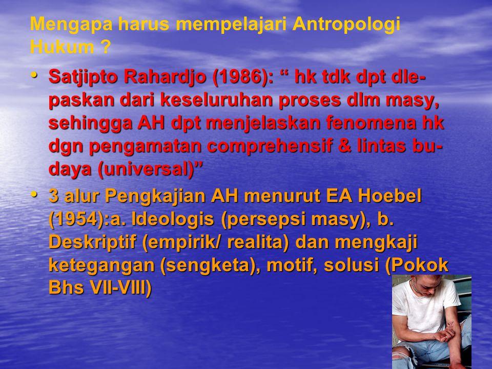 Mengapa harus mempelajari Antropologi Hukum .