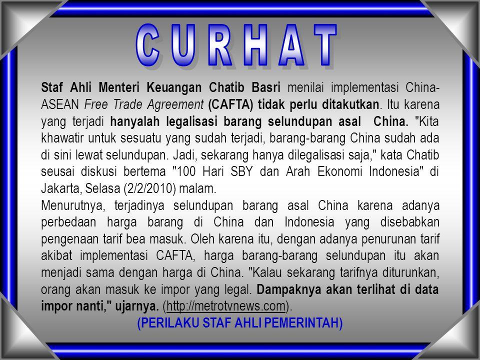 Staf Ahli Menteri Keuangan Chatib Basri menilai implementasi China- ASEAN Free Trade Agreement (CAFTA) tidak perlu ditakutkan. Itu karena yang terjadi