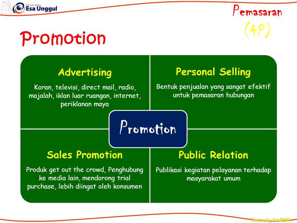 Advertising Koran, televisi, direct mail, radio, majalah, iklan luar ruangan, internet, periklanan maya Personal Selling Bentuk penjualan yang sangat