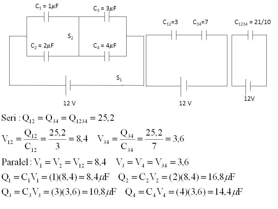 C 1 = 1  F C 2 = 2  F C 3 = 3  F C 4 = 4  F S1S1 S2S2 12 V C 1234 = 21/10C 12 =3C 34 =7