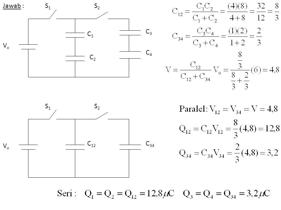 Jawab : C1C1 C2C2 S1S1 S2S2 VoVo C3C3 C4C4 C 12 C 34 S1S1 S2S2 VoVo
