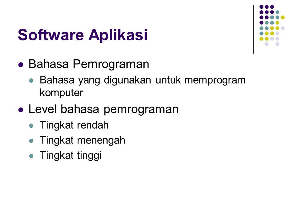Software Aplikasi Bahasa Pemrograman Bahasa yang digunakan untuk memprogram komputer Level bahasa pemrograman Tingkat rendah Tingkat menengah Tingkat