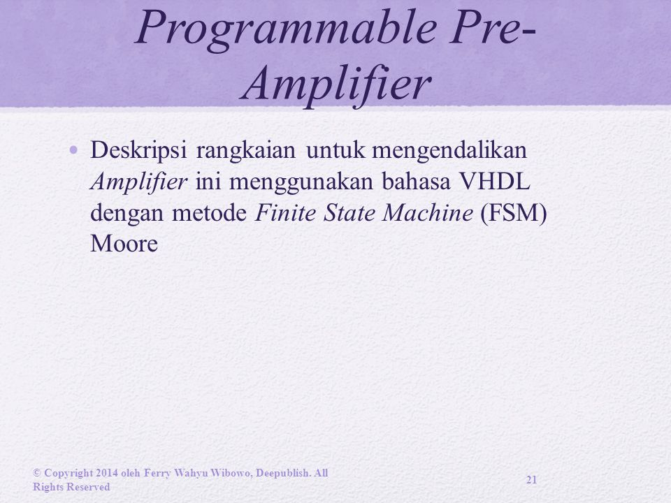 Programmable Pre- Amplifier © Copyright 2014 oleh Ferry Wahyu Wibowo, Deepublish. All Rights Reserved 21 Deskripsi rangkaian untuk mengendalikan Ampli