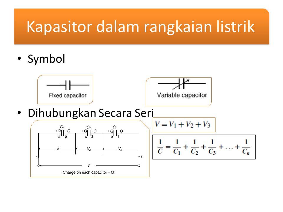 Kapasitor dalam rangkaian listrik Symbol Dihubungkan Secara Seri
