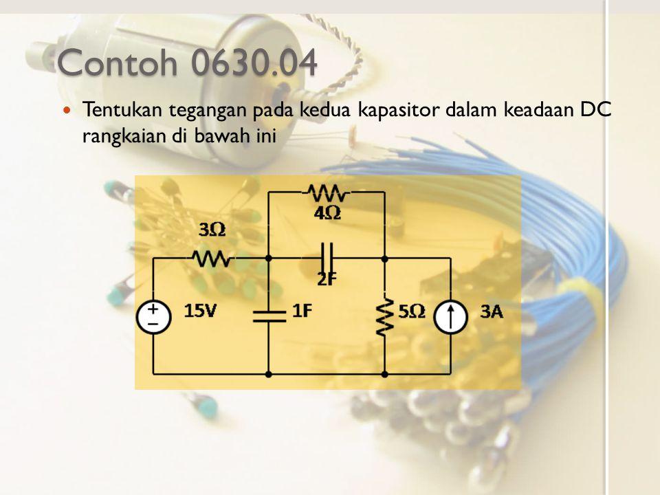 Contoh 0630.04 Tentukan tegangan pada kedua kapasitor dalam keadaan DC rangkaian di bawah ini