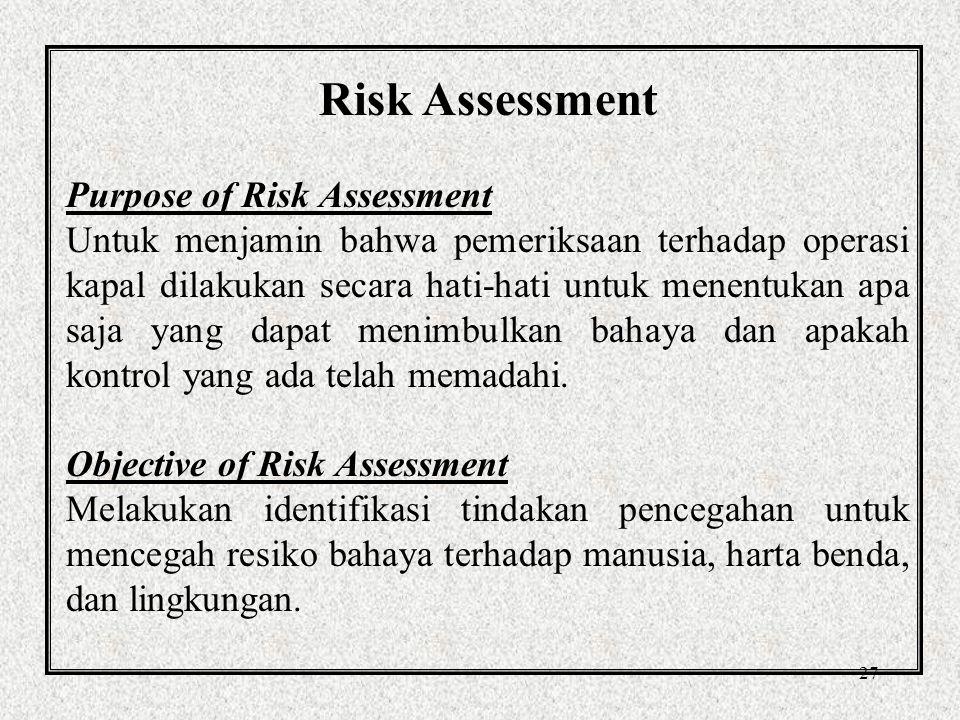 26 Risk assessment adalah keystone dari diagram itu.