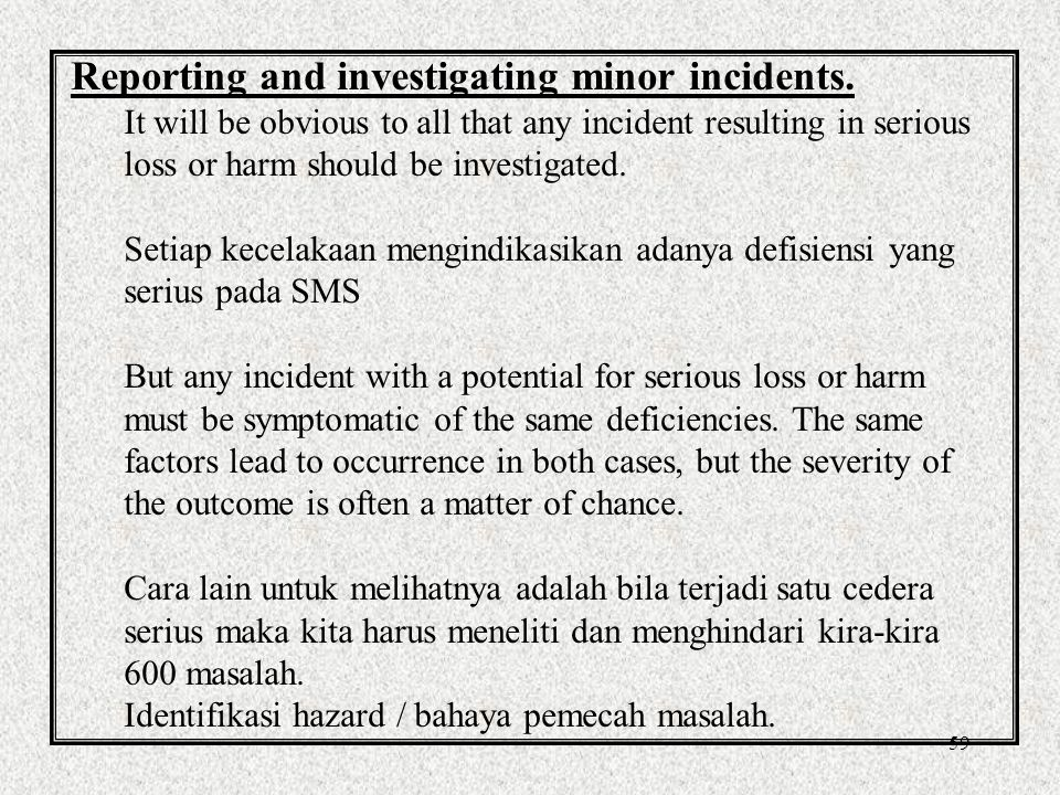 59 Reporting and investigating minor incidents.