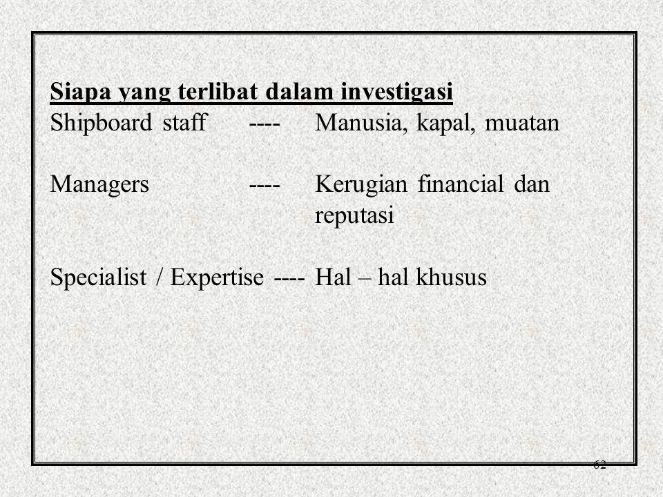 61 Ruang lingkup Investigasi Dalam melakukan investigasi meliputi kecelakaan dan juga bagaimana organisasi memberikan respon.