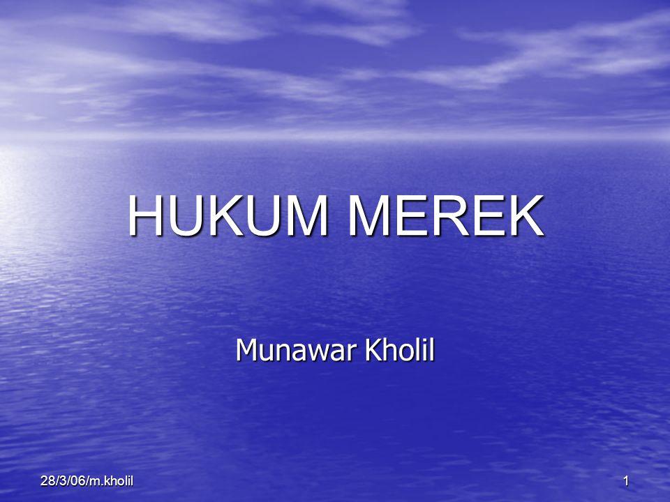 128/3/06/m.kholil HUKUM MEREK Munawar Kholil