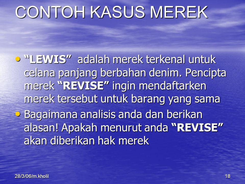 """28/3/06/m.kholil18 """"LEWIS"""" adalah merek terkenal untuk celana panjang berbahan denim. Pencipta merek """"REVISE"""" ingin mendaftarken merek tersebut untuk"""
