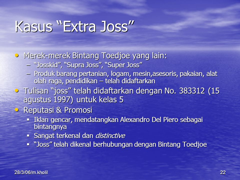 "28/3/06/m.kholil22 Kasus ""Extra Joss"" Merek-merek Bintang Toedjoe yang lain: Merek-merek Bintang Toedjoe yang lain: –""Josskid"", ""Supra Joss"", ""Super J"