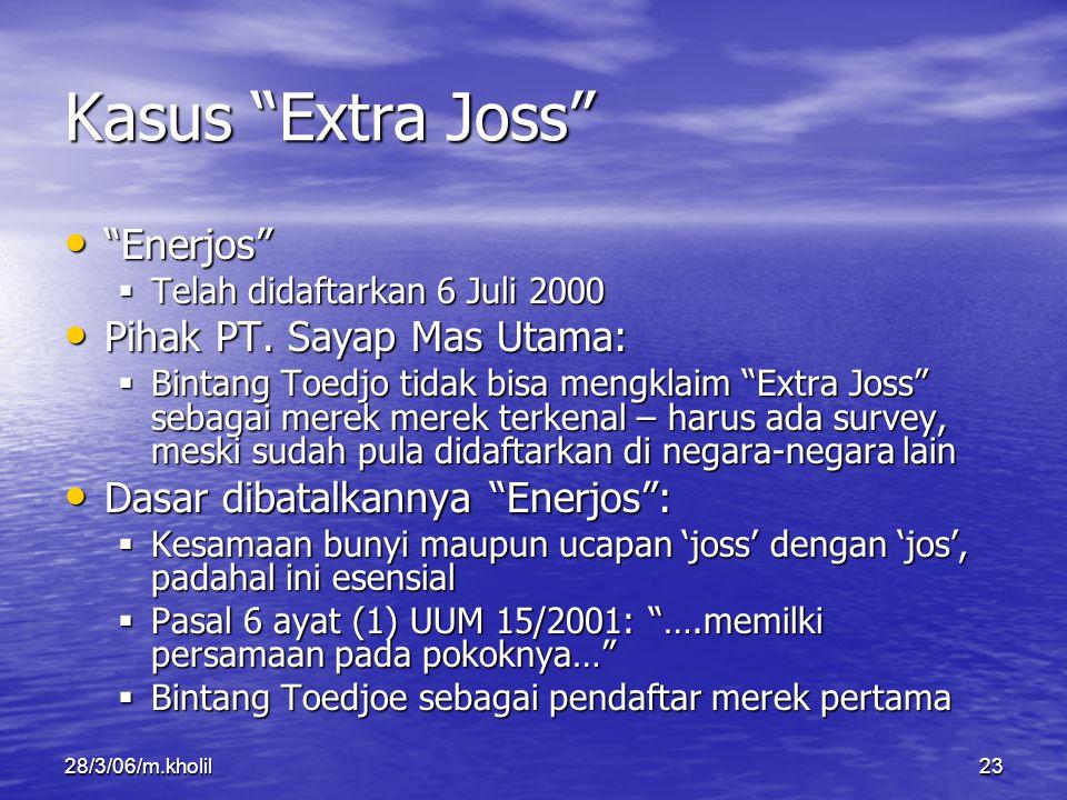 "28/3/06/m.kholil23 Kasus ""Extra Joss"" ""Enerjos"" ""Enerjos""  Telah didaftarkan 6 Juli 2000 Pihak PT. Sayap Mas Utama: Pihak PT. Sayap Mas Utama:  Bint"
